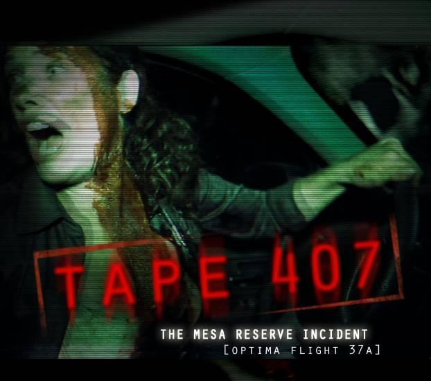 TAPE 407: THE MESA RESERVE INCIDENT